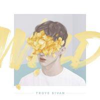 Cover Troye Sivan - Wild [EP]
